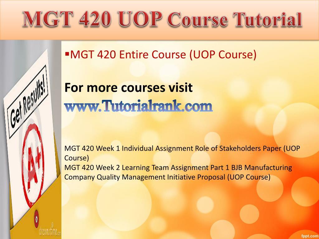 PPT - MGT 420 UOP course tutorial/tutoriarank PowerPoint