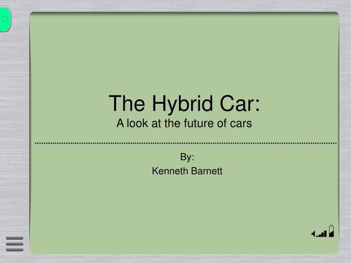 the hybrid car a look at the future of cars n.