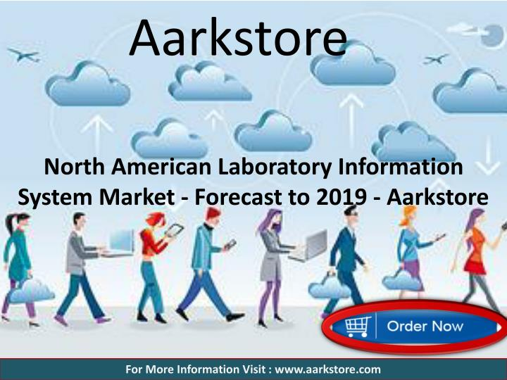 north american laboratory information system market forecast to 2019 aarkstore n.