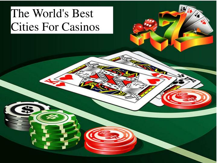 the world s best cities for casinos n.
