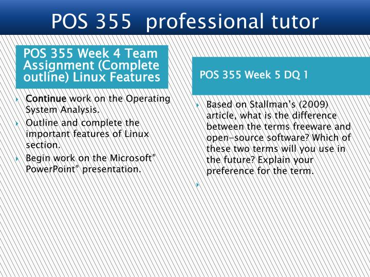 POS 355 Week 4 Team Assignment (Complete outline) Linux Features