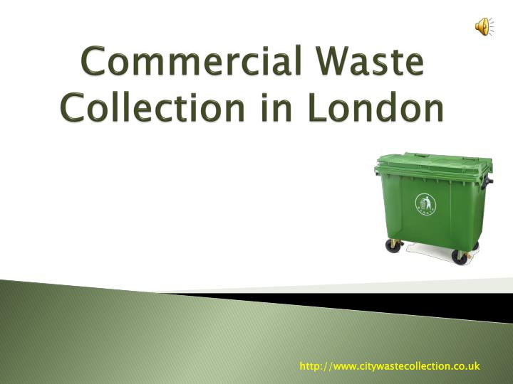 commercial waste collection in london n.