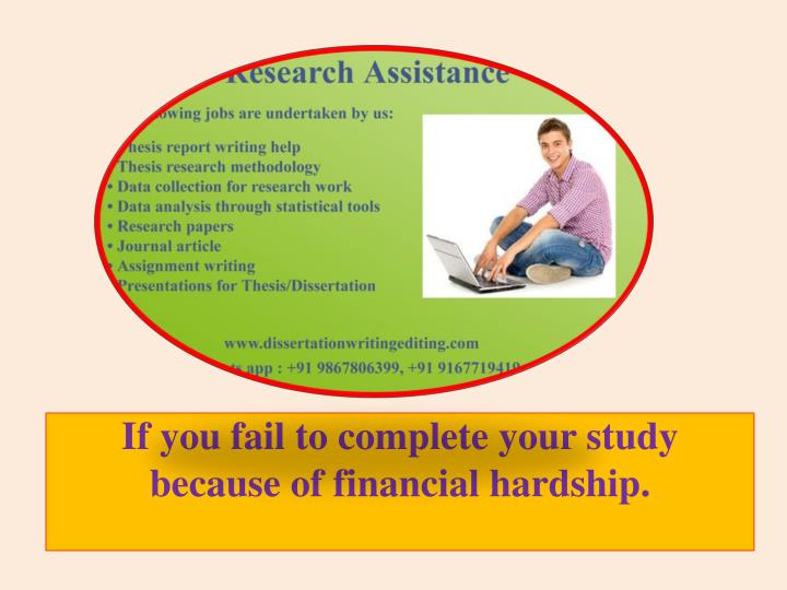 if you fail to complete your study because of financial hardship n.