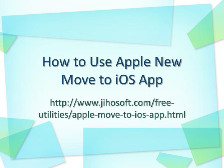 how to use apple new move to ios app n.