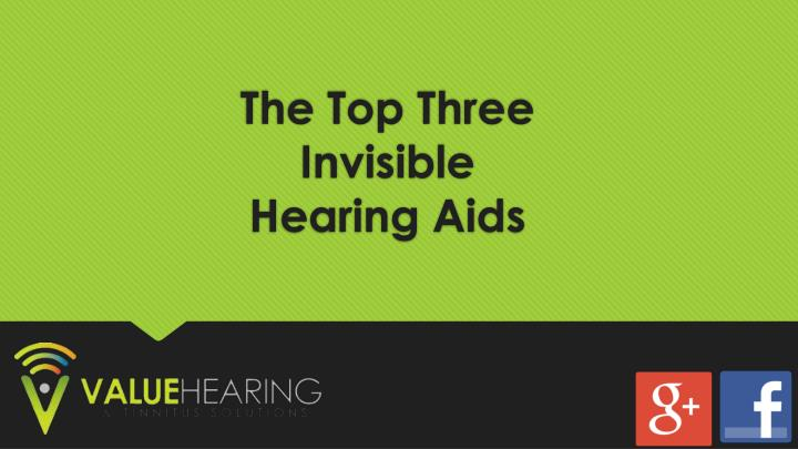 the top three invisible hearing aids n.