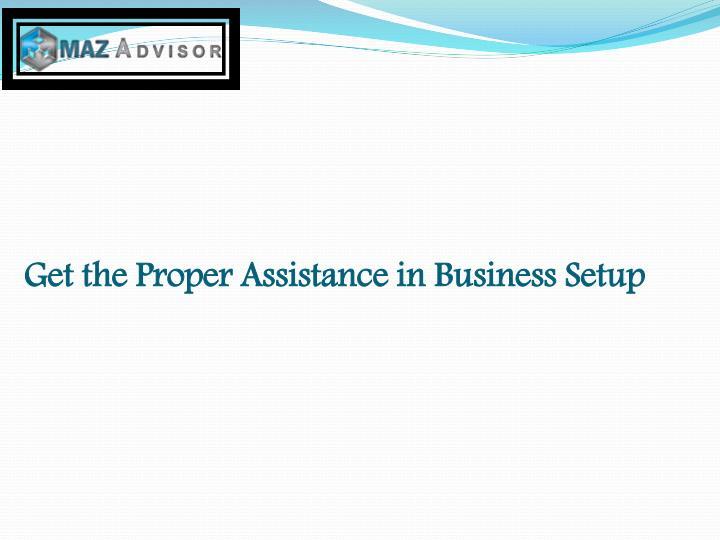 Get the proper assistance in business setup
