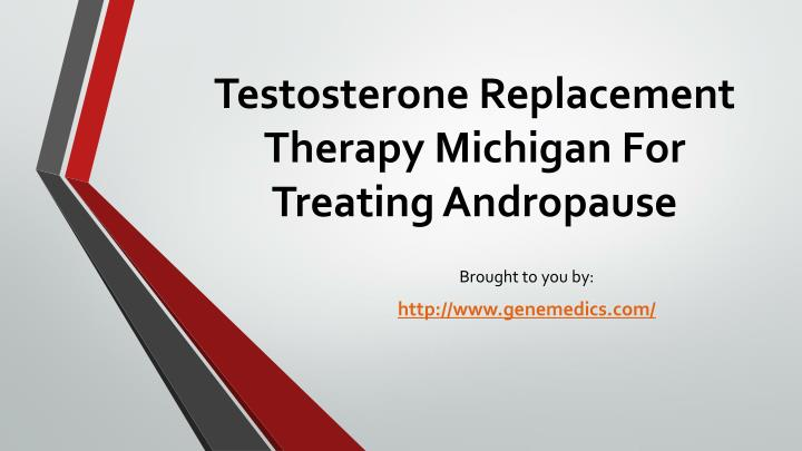 testosterone replacement therapy michigan for treating andropause n.