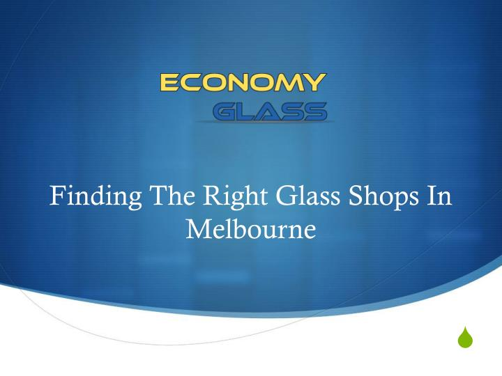 finding the right glass shops in melbourne n.