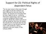 support for 3 political rights of dependent fetus