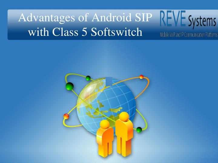 advantages of android sip with class 5 softswitch n.