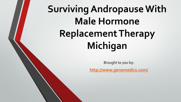 surviving andropause with male hormone replacement therapy michigan n.