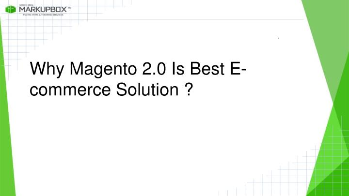 why magento 2 0 is best e commerce solution n.