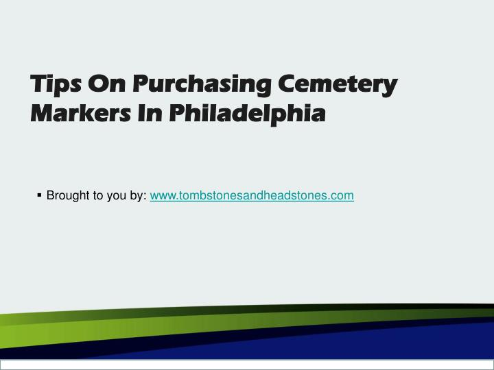 tips on purchasing cemetery markers in philadelphia n.