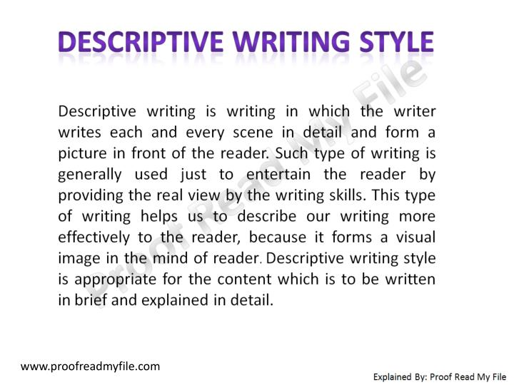 descriptive writing style This presentation will help you understand what descriptive structure is and how to write a descriptive paragraph or essay.