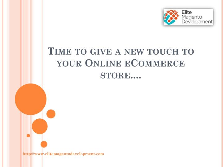 time to give a new touch to your online ecommerce store n.
