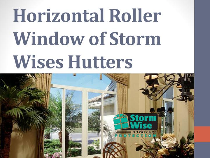 Horizontal roller window of storm wises hutters