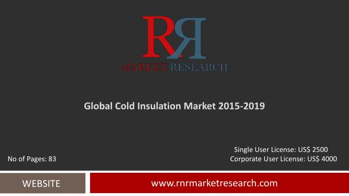 Global cold insulation market 2015 2019