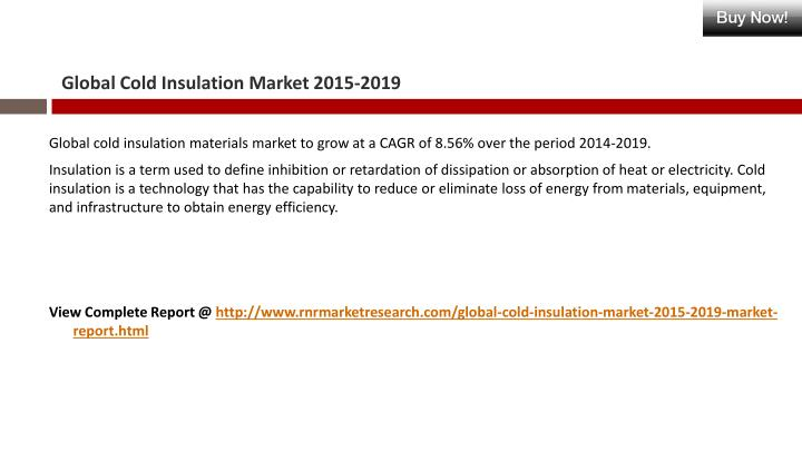 Global cold insulation market 2015 20191