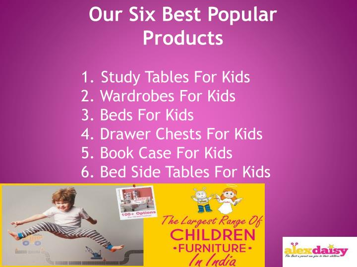 Our Six Best Popular Products