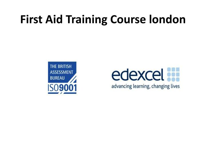 First aid training course london