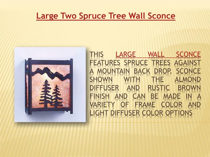 large two spruce tree wall sconce n.