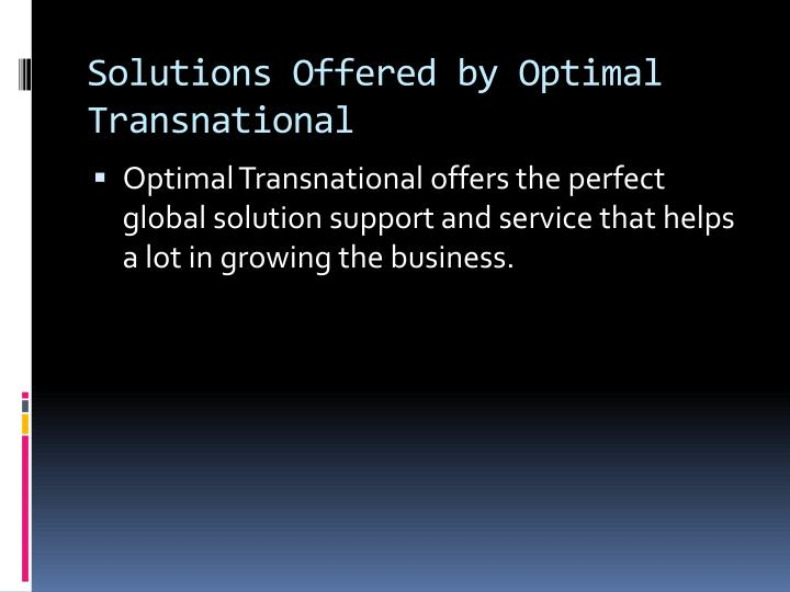 Solutions offered by optimal transnational