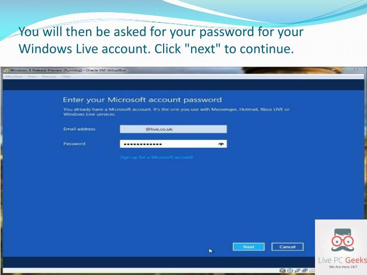 """You will then be asked for your password for your Windows Live account. Click """"next"""" to continue."""