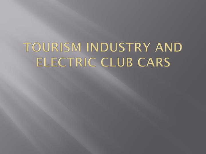 tourism industry and electric club cars n.