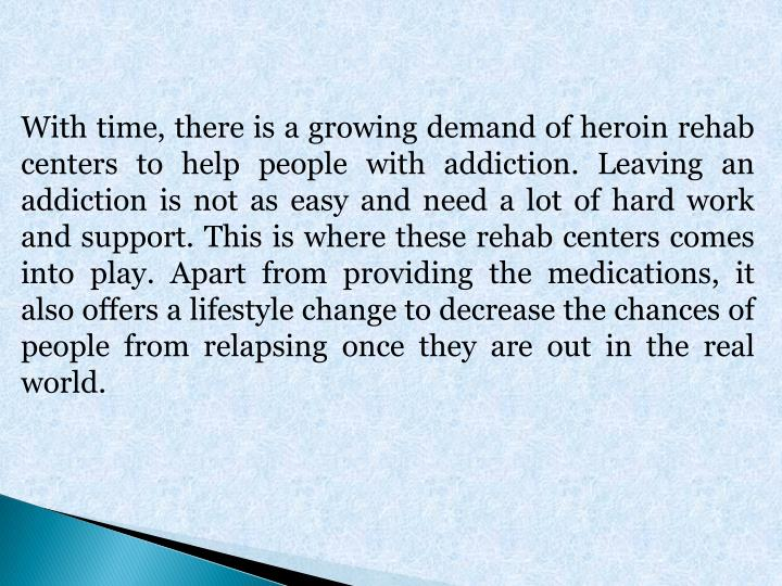With time, there is a growing demand of heroin rehab