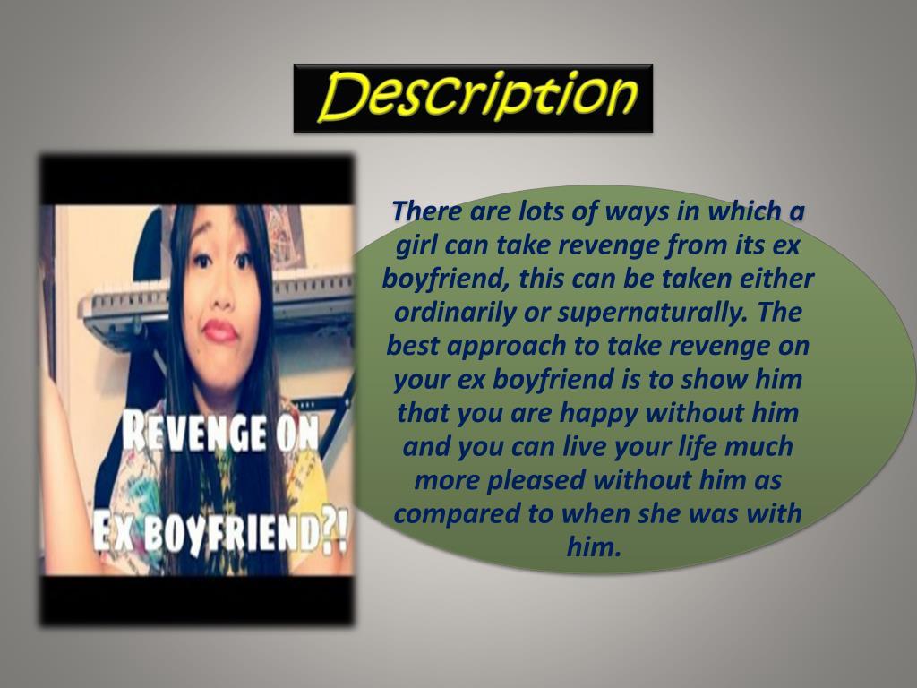 PPT - How To Get Revenge On My Ex Boyfriend PowerPoint
