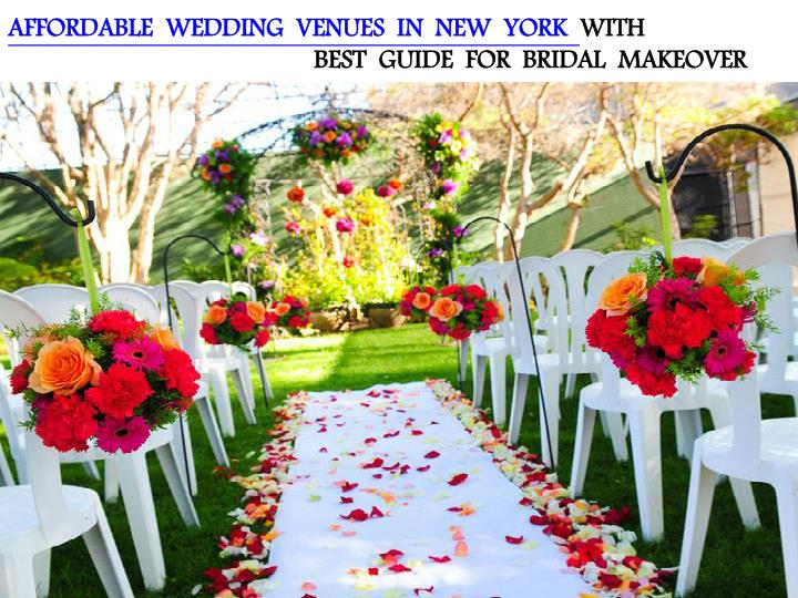 Ppt affordable wedding venues in new york with best for Best wedding venues new york