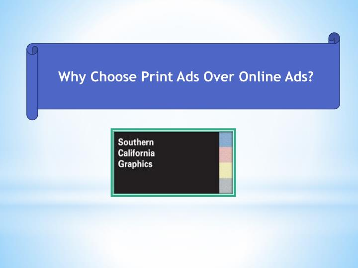 Why Choose Print Ads Over Online Ads?