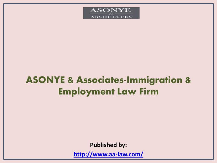 Asonye associates immigration employment law firm published by http www aa law com