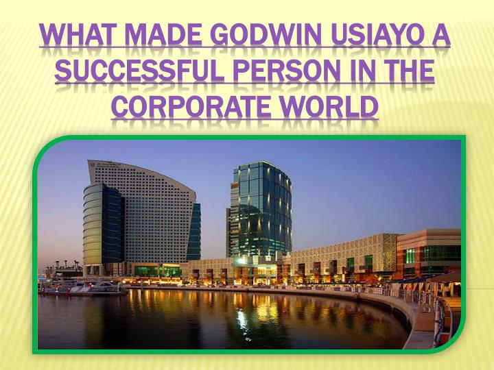 what made godwin usiayo a successful person in the corporate world n.