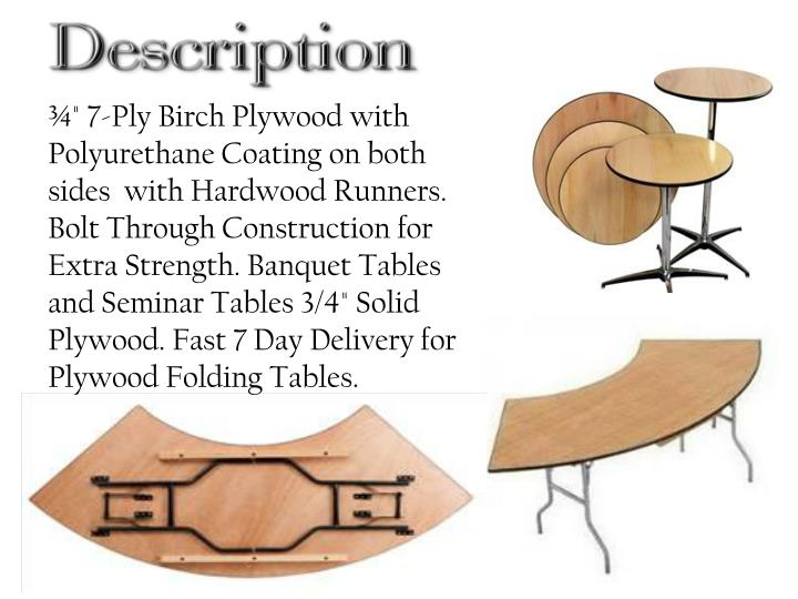 "¾"" 7-Ply Birch Plywood with Polyurethane Coating on both sides  with Hardwood Runners. Bolt Through Construction for Extra Strength. Banquet Tables and Seminar Tables 3/4"" Solid Plywood. Fast 7 Day Delivery for Plywood Folding"