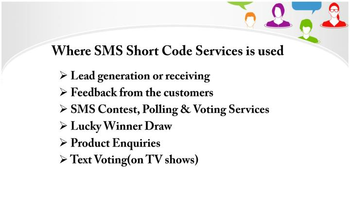 Where SMS Short Code Services is used