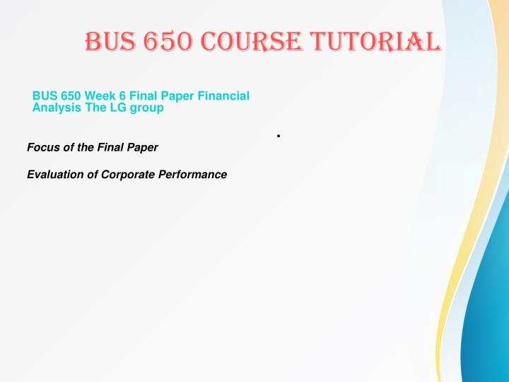 BUS 650 Week 6 Final Paper Financial Analysis The LG group