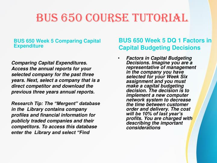 BUS 650 Week 5 Comparing Capital Expenditure