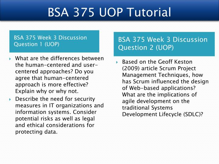 bsa 375 wk one power point Bsa 375 help become exceptional / bsa375martcom bsa 375 team assignment testing and installation (software testing approaches) bsa 375 week 1 assignment agile principle ch 13, systems implementation from the beginning of the chapter through to planning installation.