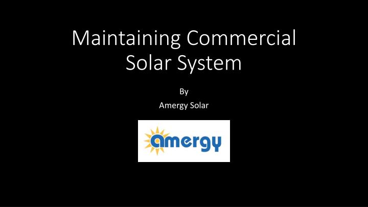 maintaining commercial solar system n.
