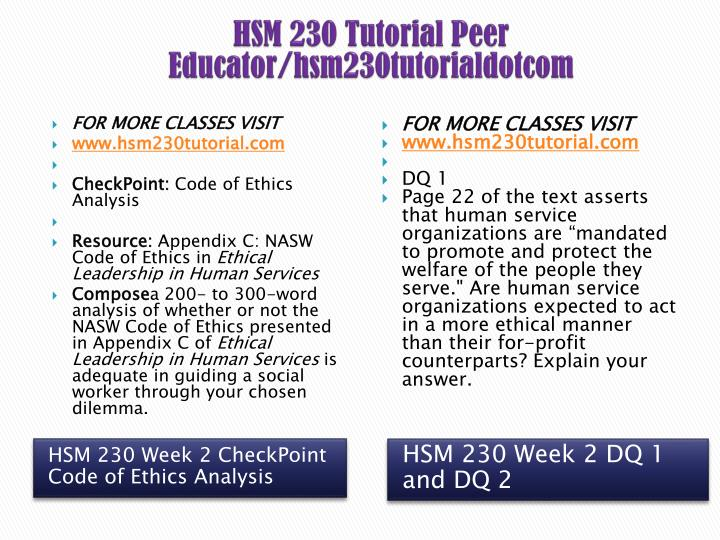 hsm 230 week checkpoint code of ethics analysis View notes - week 2 code of ethics analysis from hsm 230 230 at university of phoenix individuals, can be poorly advised, unknowing, or misled also, they can be corrupted by their own subjective.