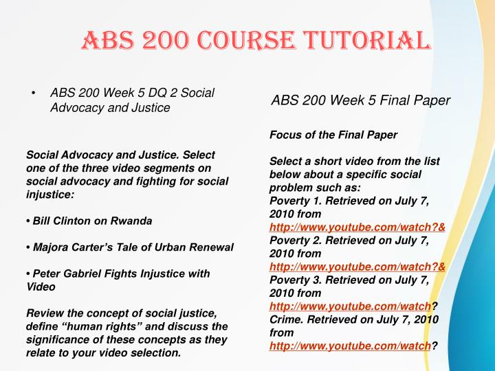 ABS 200 Week 5 DQ 2 Social Advocacy and Justice