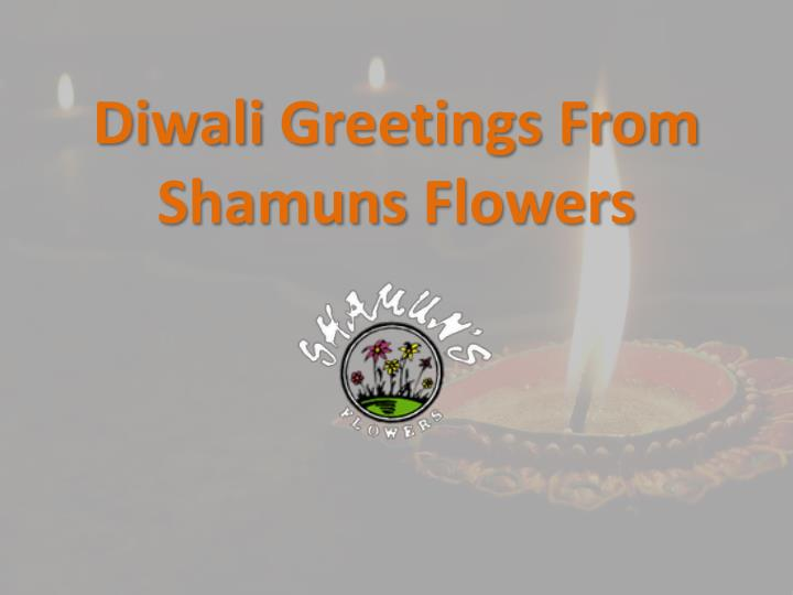 diwali greetings from shamuns flowers n.