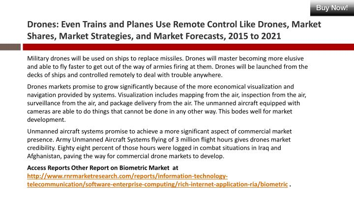 Drones: Even Trains and Planes Use Remote Control Like Drones, Market Shares, Market Strategies, and Market Forecasts, 2015 to 2021