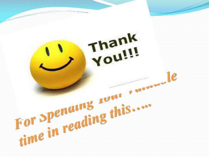 For Spending Your Valuable time in reading this…..