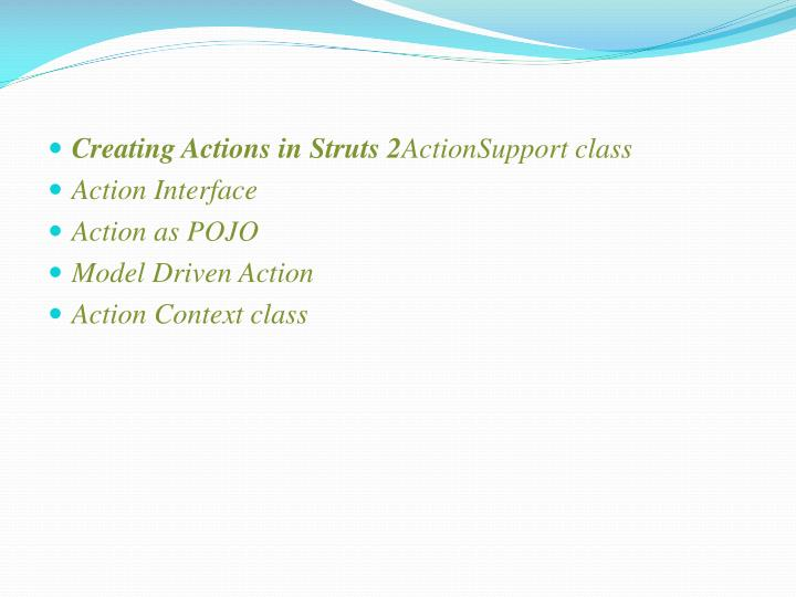 Creating Actions in Struts 2