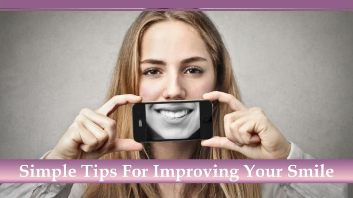 simple tips for improving your smile n.