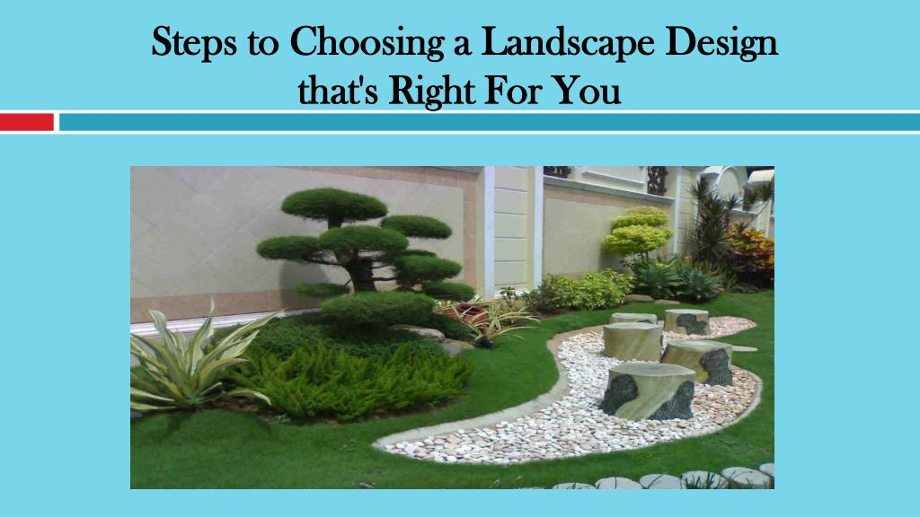 PPT - Steps to Choosing a Landscape Design that's Right ...