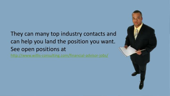 They can many top industry contacts and