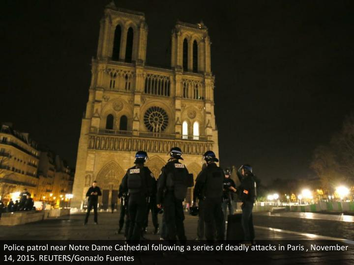 Police patrol near Notre Dame Cathedral following a series of deadly attacks in Paris , November 14, 2015. REUTERS/Gonazlo Fuentes